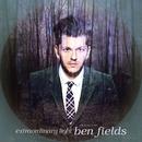 Extraordinary Light/Ben Fields