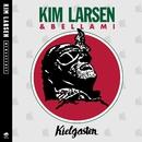 Kielgasten/Kim Larsen Og Bellami