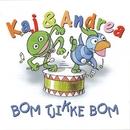 Bom Tjikke Bom/Kaj og Andrea