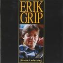 Nerven I Min Sang/Erik Grip