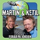 Forår På Jorden/Martin Og Ketil