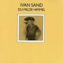 Du Milde Himmel/Ivan Sand