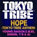 HOPE -TOKYO TRIBE ANTHEM/YOUNG DAIS (N.C.B.B), SIMON, Y'S & AI