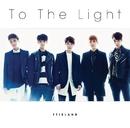 To The Light/FTISLAND