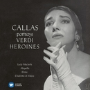 Callas portrays Verdi Heroines - Callas Remastered/マリア・カラス