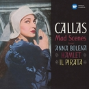 Callas - Mad Scenes from Anna Bolena, Hamlet & Il pirata - Callas Remastered/マリア・カラス