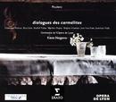 Poulenc: Dialogues des Carmelites/Kent Nagano/Orchestre de l'Opéra National de Lyon