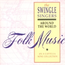 Around the World. A Folk Song Collection/The Swingle Singers