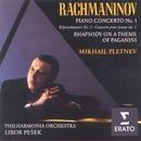 Rachmaninov - Piano Concerto No. 1/Rhapsody on a theme of Paganini/Mikhail Pletnev/Philharmonia Orchestra/Libor Pesek