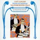 Café-Concert - Klassiker der Salonmusik/Salonorchester Cölln