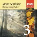 Danske Sange Vol.3/Aksel Schiøtz