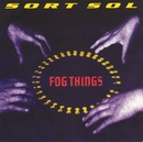 Fog Things/Sort Sol
