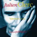 Amours secrètes passion publique/Julien Clerc