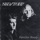 Familiar Roads/Sko/Torp