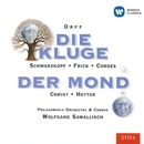 Orff: Die Kluge & Der Mond/Wolfgang Sawallisch/Philharmonia Orchestra/Elisabeth Schwarzkopf/Hans Hotter