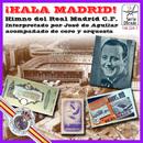 ¡Hala Madrid! [Himno del Real Madrid - Real Madrid Anthem]/José de Aguilar