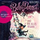 Bella Donner und wie alles begann... (Gekürzte Fassung)/Ruth Symes