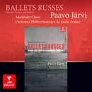 Ballets russes/Orchestre Philharmonique de Radio France/Paavo Jarvi