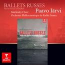 Ballets russes/Orchestre Philharmonique de Radio France/Paavo Jarvi