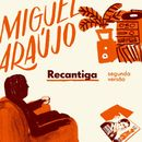 Recantiga (Segunda Versão)/Miguel Araújo