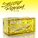 Follow Me (2009 Mixes)/Aly-Us