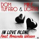 In Love Alone (feat. Amanda Wilson)/Dom Tufaro & Mike Licata