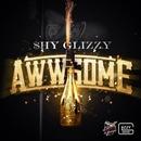 Awwsome/Shy Glizzy