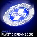 Plastic Dreams/Jaydee