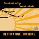 Destination Sunshine/Francesco Diaz & Young Rebels