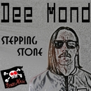 Stepping Stone/Dee Mond
