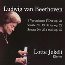 Ludwig van Beethoven: 6 Variationen F-Dur, op.34, Sonate Nr. 13, D-Dur, Sonate Nr. 23, F-Moll/Lotte Jekéli
