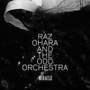Miracle/Raz Ohara And The Odd Orchestra