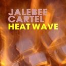 Heat Wave/Jalebee Cartel