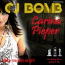 Make me feel alright/CJ Bomb feat. Carina Pieper