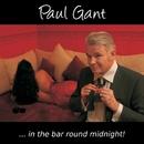 In The Bar Round Midnight/Paul Gant