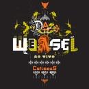 Ao Vívo Coliseus/Da Weasel
