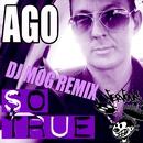 So True - DJ Mog Remixes/Ago