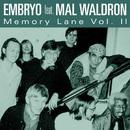 Memory Lane (feat. Mal Waldron) (Vol. II)/Embryo