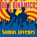 Somos Jóvenes/Duo Dinamico