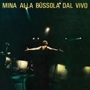 Mina Alla Bussola Dal Vivo/Mina