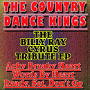 The Billy Ray Cyrus Tribute EP/The Country Dance Kings