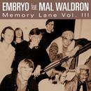 Memory Lane (feat. Mal Waldron) (Vol. III)/Embryo