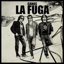 Ganas/La Fuga