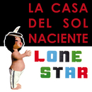 La Casa del Sol Naciente(The House Of the Rising Sun)/Lonestar