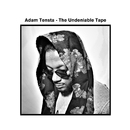 The Undeniable Tape/Adam Tensta