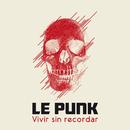Vivir Sin Recordar/Le Punk