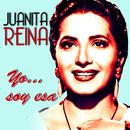 Yo...Soy Esa/Juanita Reina