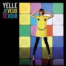 Je Veux Te Voir [Remixes 2008]/Yelle