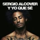 Y Yo Que Sé/Sergio Alcover
