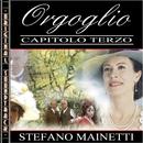 Orgoglio (Capitolo III)/Stefano Mainetti